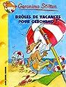 Geronimo Stilton, tome 20 : Drôles de vacances pour Géronimo ! par Stilton