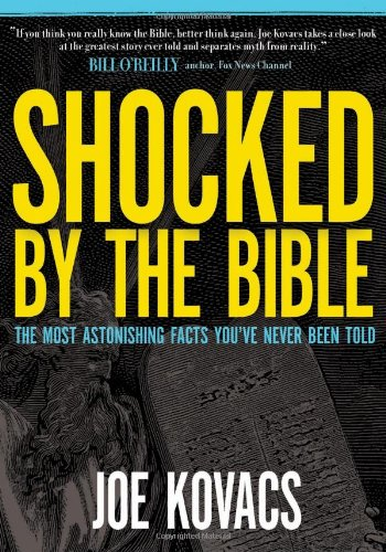 Shocked by the Bible: The Most Astonishing Facts You've Never Been Told, Joe Kovacs