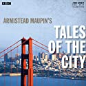 Armistead Maupin's Tales of the City (Dramatised): BBC Radio 4 Drama Radio/TV Program by Armistead Maupin, Bryony Lavery Narrated by Kate Harper, Lydia Wilson, Jos Slovick