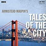 Armistead Maupin's Tales of the City (Dramatised): BBC Radio 4 Drama | Armistead Maupin,Bryony Lavery