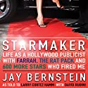 Starmaker: Life as a Hollywood Publicist with Farrah, The Rat Pack, & 600 More Stars Who Fired Me (       UNABRIDGED) by Jay Bernstein Narrated by Arthur Morey