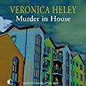 Murder in House (       UNABRIDGED) by Veronica Heley Narrated by Patience Tomlinson