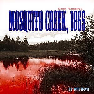 Damn Vampires: Mosquito Creek, 1865 Audiobook