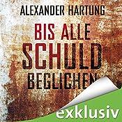 Bis alle Schuld beglichen (Jan Tommen 1) | Alexander Hartung
