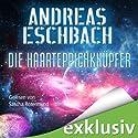 Die Haarteppichknüpfer (       ungekürzt) von Andreas Eschbach Gesprochen von: Sascha Rotermund