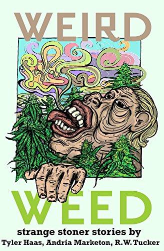Weird Weed: strange stoner stories