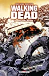 Walking Dead, Tome 10 : Vers quel ave...