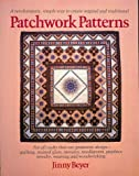 Patchwork Patterns: For All Crafts That Use Geometric Design, Quilting, Stained Glass, Mosaics, Graphics, Needlepoint, Jewelry, Weaving, and Woodworking (0914440276) by Beyer, Jinny