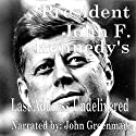 President John F. Kennedy's Last Address - Undelivered  by John F. Kennedy Narrated by John Greenman