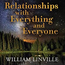 Relationships with Everything and Everyone | Livre audio Auteur(s) : William Linville Narrateur(s) : Sharon McDonnell