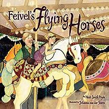 Feivel's Flying Horses | Livre audio Auteur(s) : Heidi Smith Hyde Narrateur(s) :  Intuitive
