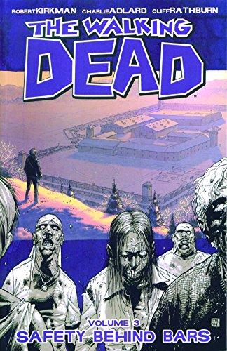 The Walking Dead Volume 3: Safety Behind Bars: Safety Behind Bars v. 3