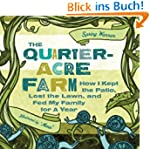 The Quarter-Acre Farm: How I Kept the...