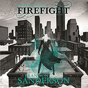 Firefight: A Reckoners Novel, Book 2 (       UNABRIDGED) by Brandon Sanderson Narrated by MacLeod Andrews