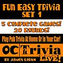 Fun Easy Trivia Set 1: An OC Trivia Live! Game Book Audiobook by James Loram Narrated by Jimmy Loram