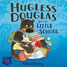 Hugless Douglas Goes to Little School Audiobook by David Melling Narrated by Alan Davies