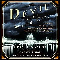 The Devil in the White City Hörbuch von Erik Larson Gesprochen von: Scott Brick