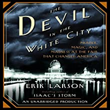 The Devil in the White City | Livre audio Auteur(s) : Erik Larson Narrateur(s) : Scott Brick