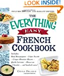 The Everything Easy French Cookbook:...