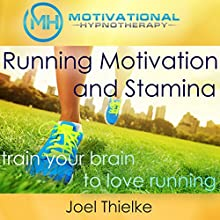 Running Motivation and Stamina: Train Your Brain to Love Running with Self-Hypnosis, Meditation and Affirmations Discours Auteur(s) : Joel Thielke Narrateur(s) : Joel Thielke