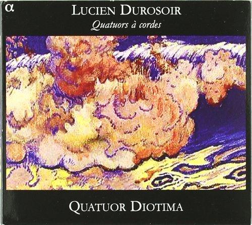 LUCIEN DUROSOIR: QUATUORS À CORDES