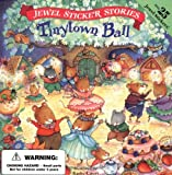 Tinytown Ball (Jewel Sticker Stories) (0448418363) by Couri, Kathy