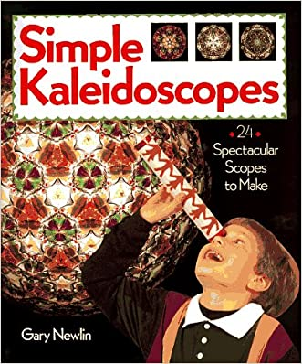 Simple Kaleidoscopes: 24 Spectacular Scopes to Make