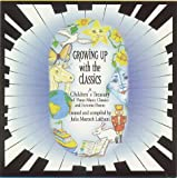 Growing Up With the Classics... A Children's Treasury of Piano (A Children's Treasury of Piano Music Classics & Favorite Poems Series)