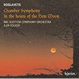Roslavets: Chamber Symphony / In the Hours of the New Moon