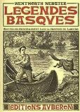 echange, troc Wentworth Webster, Julien Vinson - Légendes basques : Recueillies principalement dans la province du Labourd