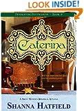 Caterina: (Sweet Western Historical Romance) (Pendleton Petticoats Series Book 2)