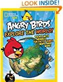 Angry Birds Explore the World (National Geographic Kids)