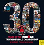 30 Years of the Ironman Triathlon Wor...