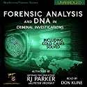 Forensic Analysis and DNA in Criminal Investigations: Including Cold Cases Solved Audiobook by RJ Parker, Peter Vronsky Narrated by Don Kline
