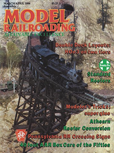Model Railroading : Double Deck Layouts- Hon3 on Two Tiers; Modeler's Tricks- Super Glue; Athearn Reefer Conversions; Pennsylvania RR Crossing Signs; 40 Foot Box Car of the Fifties; Tiger Valley HO Scale Alco C420 Diesel PDF