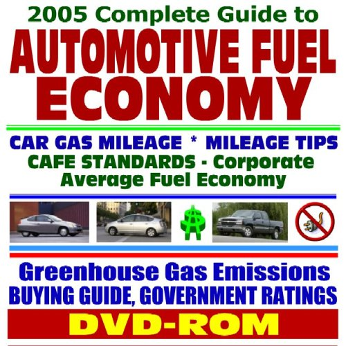 2005 Complete Guide To Automotive And Motor Vehicle Fuel Economy, Cars, Pickup Trucks, Sport Utility Vehicles (Suvs), Vans, Gas Mileage Data And ... Hybrid Cars And Electric Vehicles (Dvd-Rom)
