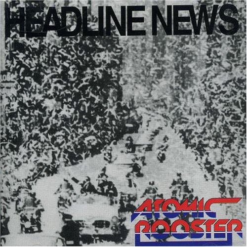 ATOMIC ROOSTER - Headline News - Zortam Music