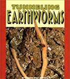 Tunneling Earthworms (Pull Ahead Books)