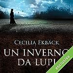 Un inverno da lupi   Cecilia Ekbäck