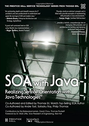 SOA with Java:Realizing Service-Orientation with Java Technologies (The Prentice Hall Service Technology Series from Thomas Erl)