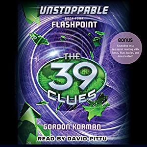 The 39 Clues: Flashpoint: Unstoppable, Book 4 | [Gordon Korman]