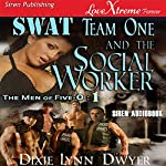 SWAT Team One and the Social Worker: The Men of Five-0 #1 | Dixie Lynn Dwyer
