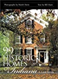 img - for 99 Historic Homes of Indiana: A Look Inside book / textbook / text book