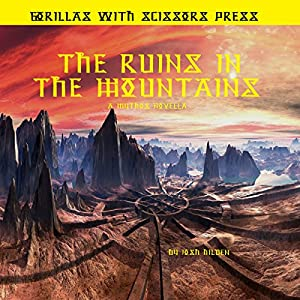 The Ruins in the Mountains Audiobook
