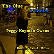The Clue L' Indice: Seven Paris Mysteries, Volume 4 | Peggy Kopman-Owens