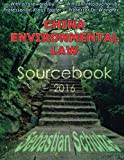 img - for China Environmental Law - Sourcebook 2016: Bilingual compilation of 34 Chinese environmental laws: All Chinese Environmental Laws in one place; English and Chinese language version (Volume 1) book / textbook / text book