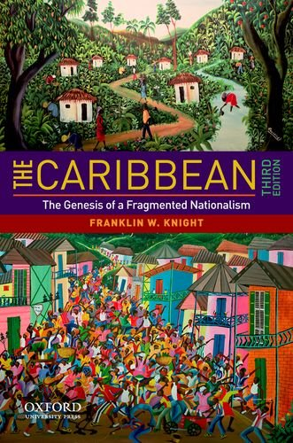 The Caribbean: The Genesis of a Fragmented Nationalism