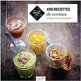 100 recettes de verrines: et 100 listes de courses à flasher !
