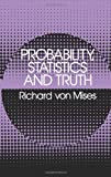 Probability, Statistics and Truth (0486242145) by Richard von Mises