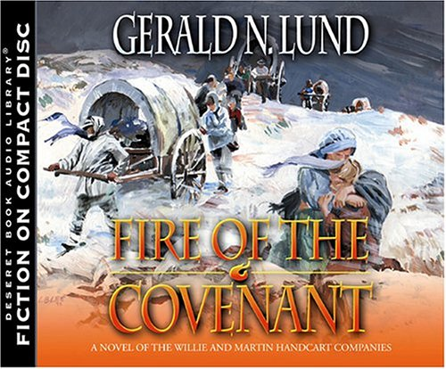 Fire of the Covenant: The Story of the Willie and Martin Handcart Companies - Audio Book